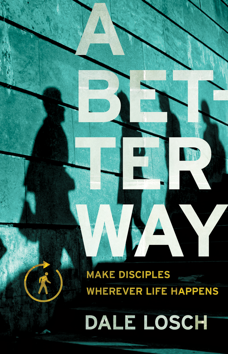 A Better Way by Dale Losch