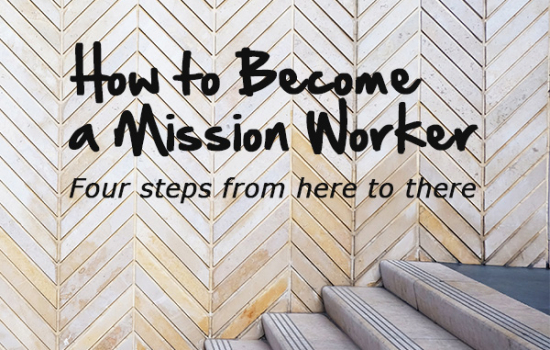 How to Become a Mission Worker With Crossworld